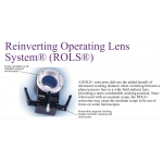 Reinverting Operating Lens System® (ROLS®)